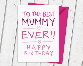 Happy Birthday To The Best Mummy Ever Card