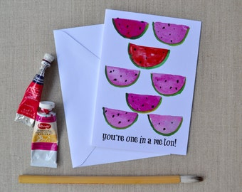 You're One In A Melon! Hand-Painted Watercolor Greeting Card