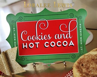 """St. Nick Cinema Collection Event Sign """"Cookies and Hot Cocoa"""" by Loralee Lewis"""