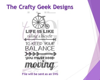 Life Is Like A Bicycle To Keep Your Balance You Must Keep Moving SVG File