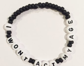 Choose Your Color! I WoNT ACT MY AGE Beaded Bracelet