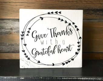 Give Thanks With a Grateful Heart Farmhouse Style Solid Wood Sign, Handmade Sign, Give Thanks Sign, Thankful Sign, Rustic Style Sign