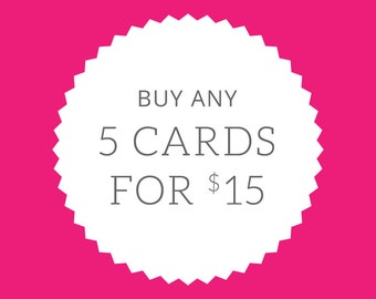 Greeting Card Mix & Match Any 5 Greeting Cards for 15.00