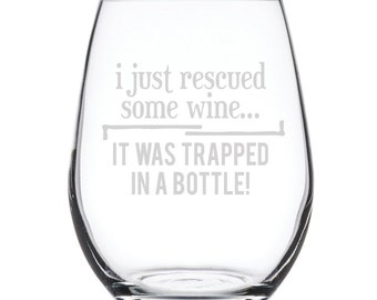 Stemless White Wine Glass-17 oz.-7836 I just rescued some Wine, IT was trapped in a bottle