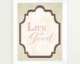 NEW Inspriational Art - Life Is Good - Typography Art