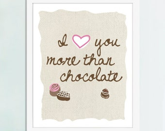 I Love You More Than Chocolate  Art Print, Kitchen Art, Chocolate Art, Chocolate Gift, Chocolate Poster