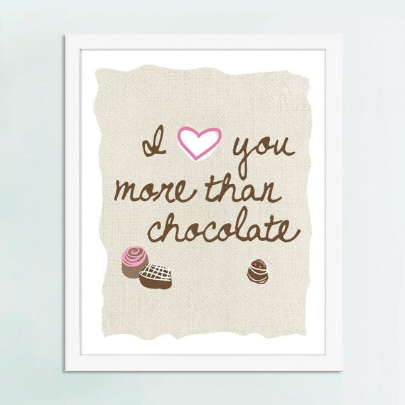 I Love You More Than Chocolate  Art Print, Kitchen Art, Chocolate Art, Chocolate Gift, Chocolate Poster