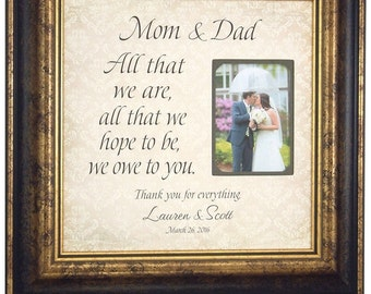 Personalized Wedding Frame Gift PARENTS Bride Groom Wedding sign picture frame Bridal Shower, All That We Are 16 X 16