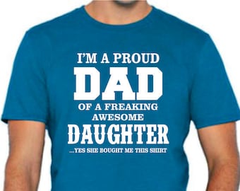 A  Freaking Awesome Daughter T-shirt Fathers day gift Dads Birthday Gift shirt