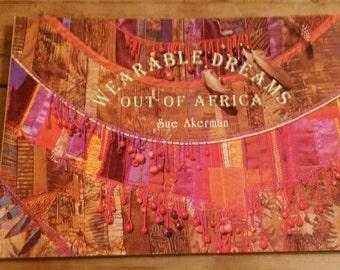 Destash  QuiLT BOOK.  Wearable Dreams - Out of Africa.  Sue Akerman.  Fairfield Fashion Show participant. Contemporary.