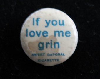 """Early 1900's Funny Sweet Caporal Cigarettes Pinback Pin or Button """"If You Love Me Grin"""""""
