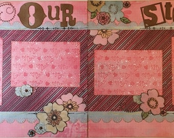 Our Story - 12x12 Premade 2 Page Scrapbook Layout