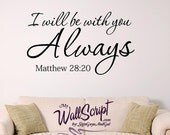 Home or Church Wall Decal, I will be with you Always, Matthew 28:20 scripture wall decal, young woman decal, wall art