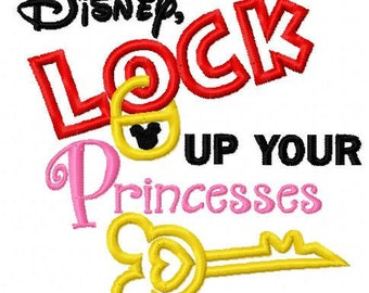 Lock up your princesses Disney vacation Embroidered/Appliqued Tee