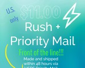 RUSH order - Front of the Line - made and shipped within 48 hours - plus upgraded shipping via USPS Priority mail 2-3 days fast last minute