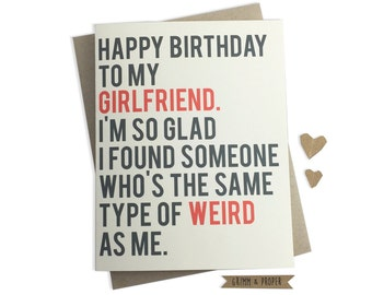 Funny Girlfriend Birthday Card, Girlfriend's Birthday, Weird, Relationship, Love, Happy Birthday, Humor
