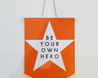 Be your own hero, wall hanging