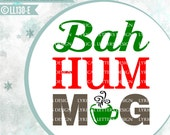 Bah Hum Mug Christmas Funny  LL130 E - SVG - Cut File - With Ai, eps, svg, dxf (for Silhouette users), jpg, png files