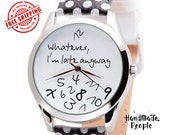 White Polka Dots Whatever, I'm Late Anyway Womens Watches, Gifts for Mom, Anniversary Gifts, Girlfriend Gifts, Unique Gifts - Free Shipping