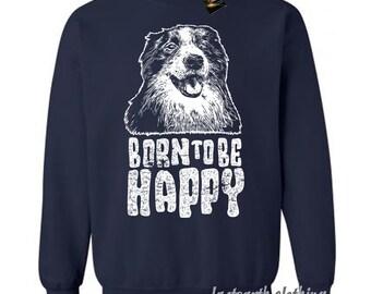 Born To Be Happy Dog Sweater Fleece Pullover Classic Sweatshirt - S M L Xl 2X