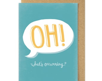 Gavin and Stacey Oh! What's Occurring? Card. Nessa Quote. Welshisms card. Welsh Slang. Wales. Cymru. South Wales. Welsh Greetings Card.
