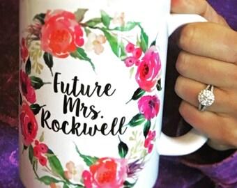 Future Mrs Mug, Engagement Mug, Personalized Engagement Gift, Future Mrs Cup, Engaged Mug Floral Wedding Mug Bridal Shower Gift Fiance Gift