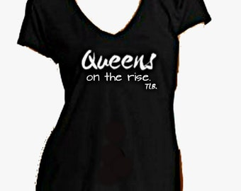 Queens on the Rise V Neck T shirt