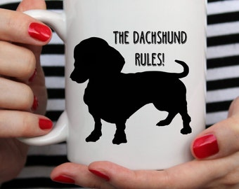 Dachshund Mug For Dog Lovers, The Dachshund Rules! Funny Coffee Mug - Wiener Dog Owners Know That Their Doxie Is In Charge - Two Sizes