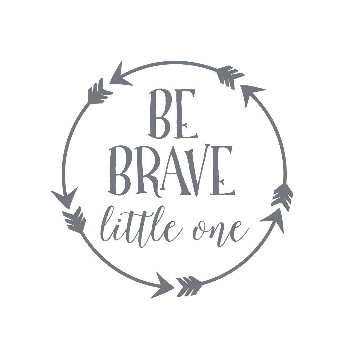 Be Brave Little One Wall Decal Baby Boy Nursery Wall
