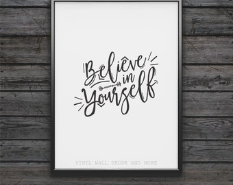 Believe in Yourself-  Love Yourself.   Law of attraction.  Inspirational
