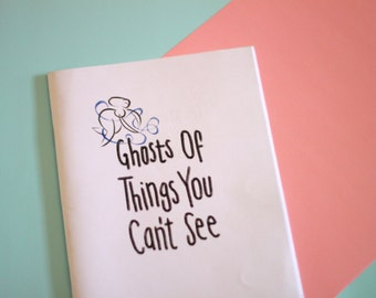 ZINE Ghosts Of Things You Can't See