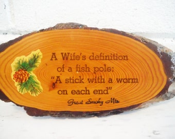 Fishing quote wooden plaque fisherman wife humor lake house decor cabin sarcastic wall art vintage great smoky mountains