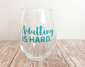 Adulting is Hard Stemless Wine Glass // Funny Wine Glass // Mother's Day Gifts // Gifts for Mom // Custom Wine Glasses