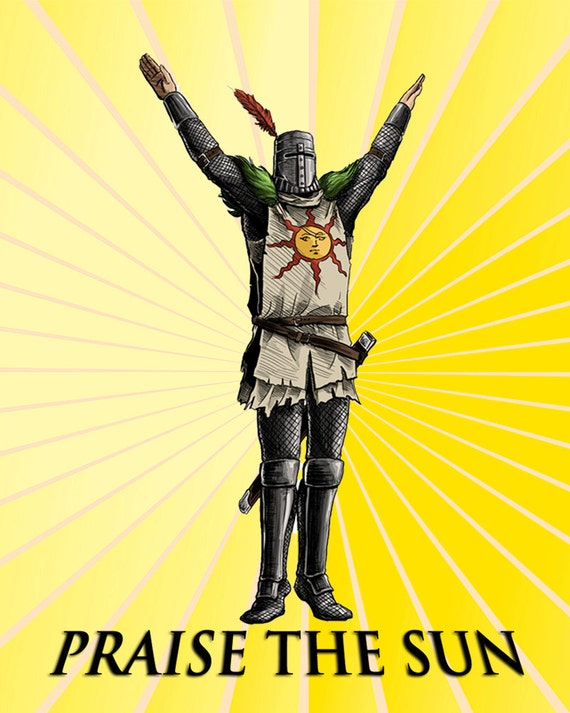 Praise The Sun Print Dark Souls Solaire Of Astora Knight Of