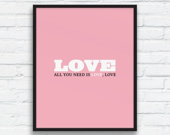 All you need is Love, Candy pink, Love Art Print , Love Wall Decor, couples gift, Love printable, Gift art print, Printable Art