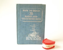Vintage electronics book How to build 78 radio and television sets