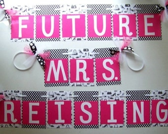 FUTURE MRS Banner in Pink, Black and White / Bridal Shower / Wedding Shower / Bachelorette Party / Decoration / Cake Table / Photo Prop