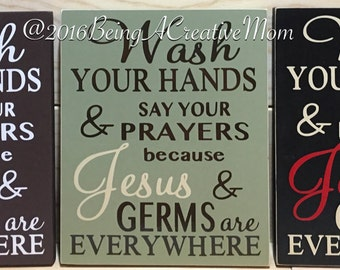 Wash Your Hands Say Your Prayers because Jesus and Germs are Everywhere Wood Sign