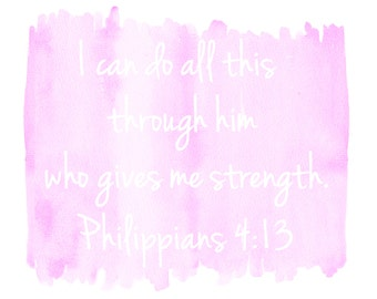 Philippians 4:13 [I can do all things through him who gives me strength] Bible Printable