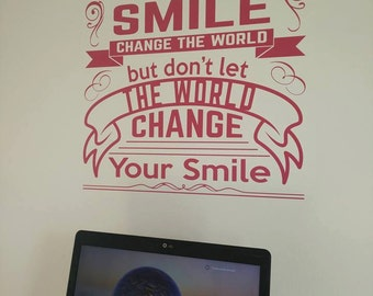 Motivational wallsticker - Let your smile change the world <3
