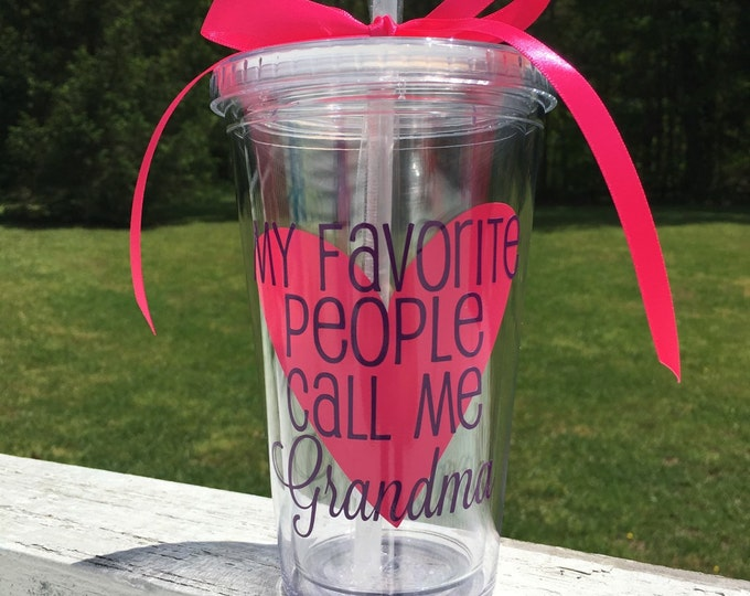 My Favorite People Call Me Grandma Cup Grandma Tumbler Mother's Day Cup Grandparents Day Cup New Baby Tumbler New Birth Nana Gift Grandchild