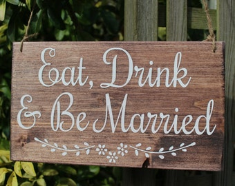 Eat, Drink and Be Married Rustic Handmade Wooden Sign - Made to Order in UK - Wooden Wedding Signs - Woodland Wedding - Rustic Wedding