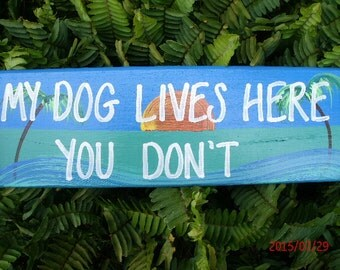 My Dog Lives Here You Don't