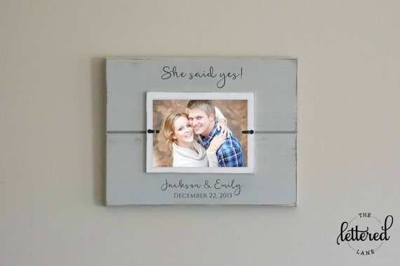 Engaged Picture Frame, Engagement Personalized Photo Frame, Engagement gift, Wedding Shower Display Present, She said yes, Custom Frame