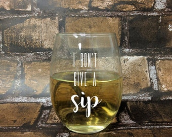 I Don't Give A Sip Stemless White Wine Glass