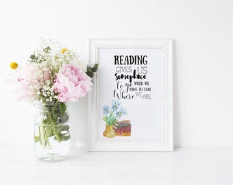 Reading Gives Us Some Place To Go When We Have To Stay Where We Are Print