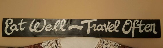 Lg. Eat Well~Travel Often - Wood sign