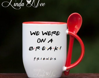 Hot Cocoa MUG, We were on a break, Friends TV Show Quote, Mug with Spoon, Friends TV Show Gift, Best Friend Gift, Friends Cocoa Mug MPH185