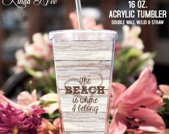 Acrylic Tumbler ~ The Beach is Where I Belong Acrylic Tumbler, Beach Tumbler, Beach Drinkware, Acrylic  Cup Straw, Beach House Cottage TPH4