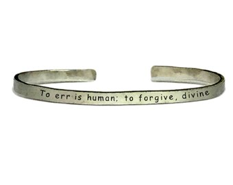 "To err is human; to forgive, divine | Hand Stamped Cuff Bracelet 1/4"" x 6"" Personalized Custom Jewelry Poetry Pope Poem"